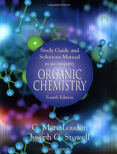 Organic Chemistry (Study Guide and Solutions Manual): G. Marc Loudon,