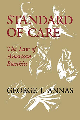 9780195120066: Standard of Care: The Law of American Bioethics