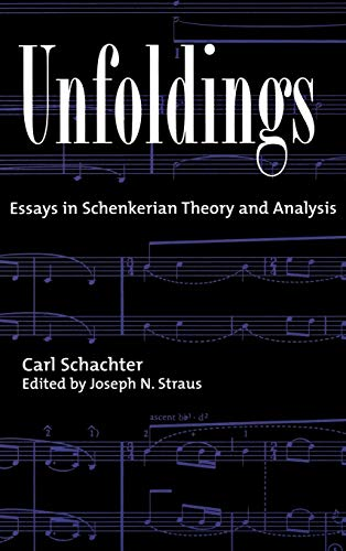 9780195120134: Unfoldings: Essays in Schenkerian Theory and Analysis