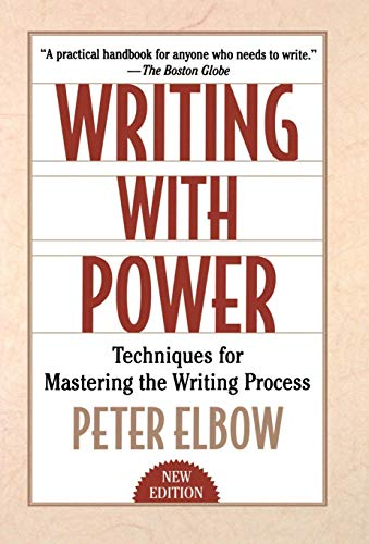 Writing With Power: Techniques for Mastering the Writing Process (0195120175) by Elbow, Peter