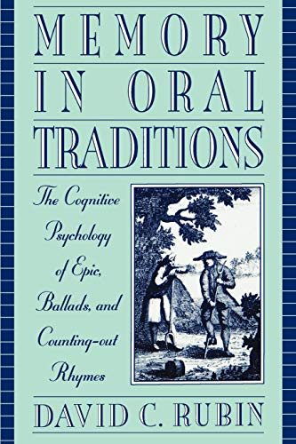 9780195120325: Memory in Oral Traditions: The Cognitive Psychology of Epic, Ballads, and Counting-Out Rhymes