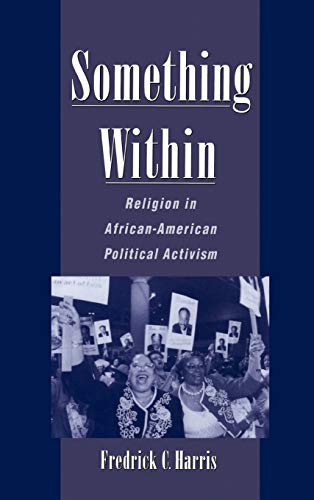 9780195120332: Something Within: Religion in African-American Political Activism