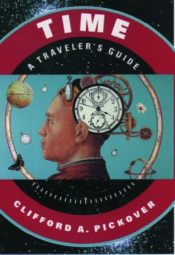 Time: A Traveler's Guide (9780195120424) by Clifford A. Pickover