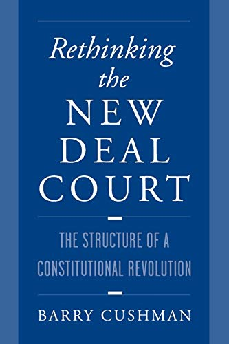 9780195120431: Rethinking the New Deal Court: The Structure of a Constitutional Revolution
