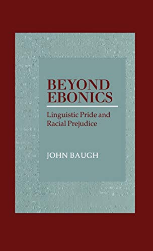Beyond Ebonics: Linguistic Pride and Racial Prejudice