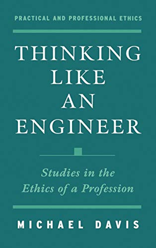 9780195120516: Thinking Like an Engineer: Studies in the Ethics of a Profession (Practical and Professional Ethics)