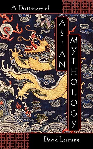 9780195120530: A Dictionary of Asian Mythology