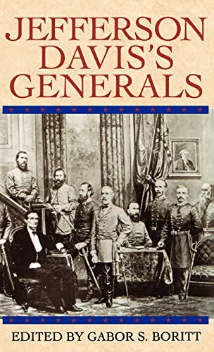Jefferson Davis's Generals (Gettysburg Civil War Institute: Gabor S. Boritt