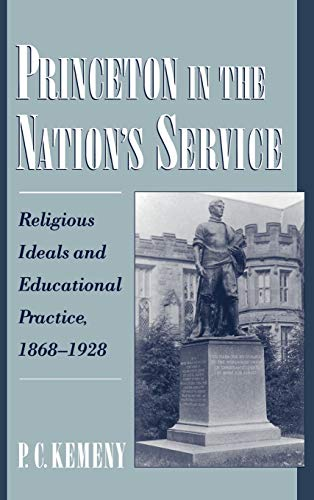 9780195120714: Princeton in the Nation's Service : Religious Ideals and Educational Practice, 1868-1928 (Religion in America Series)