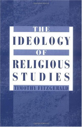 9780195120721: The Ideology of Religious Studies