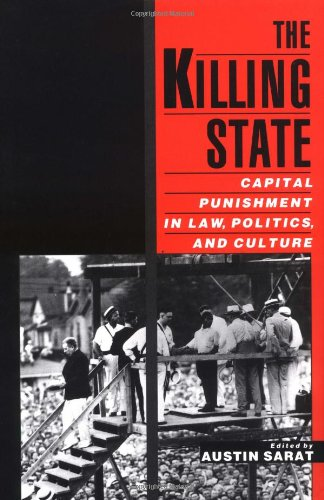 The Killing State : capital Punishment in Law.: Sarat, Austin (ed.).
