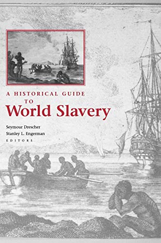 A Historical Guide to World Slavery: Drescher, Seymour