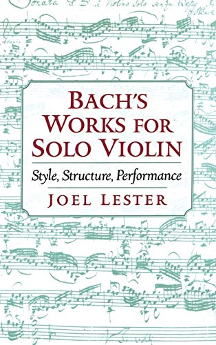 9780195120974: Bach's Works for Solo Violin: Style, Structure, Performance