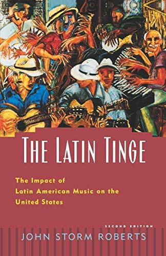 9780195121001: The Latin Tinge: The Impact of Latin American Music on the United States