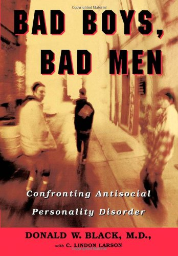 9780195121131: Bad Boys, Bad Men: Confronting Antisocial Personality Disorder