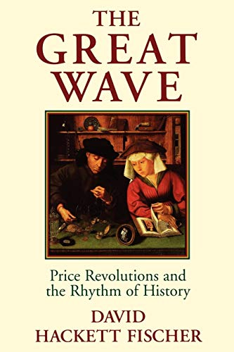 9780195121216: The Great Wave: Price Revolutions and the Rhythm of History
