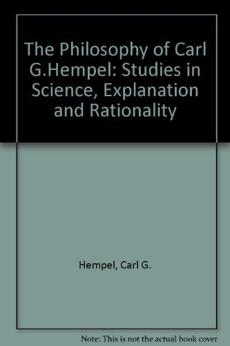 9780195121360: The Philosophy of Carl G. Hempel: Studies in Science, Explanation, and Rationality