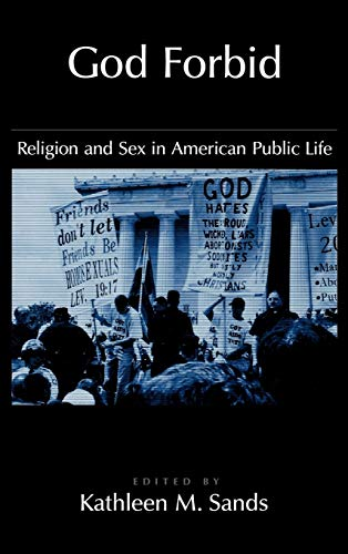 God Forbid: Religion and Sex in American Public Life: Sands, Kathleen M.