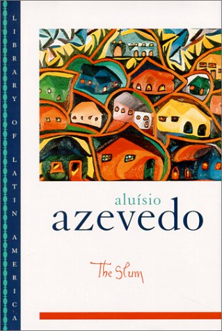 The Slum (Library of Latin America): Aluisio Azevedo, David
