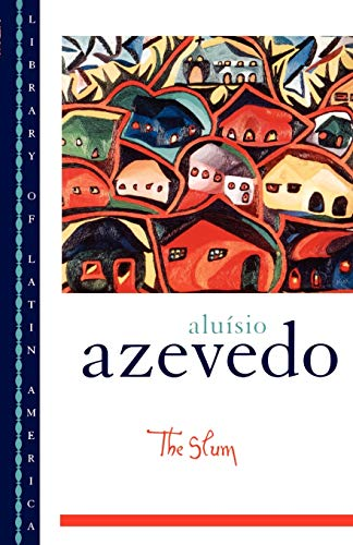 The Slum (Library of Latin America): Azevedo, Aluísio