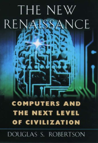 9780195121896: The New Renaissance: Computers and the Next Level of Civilization