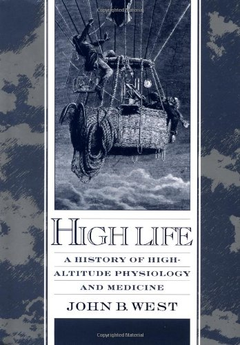 9780195121940: High Life: A History of High-Altitude Physiology and Medicine (American Physiological Society People and Ideas Series)