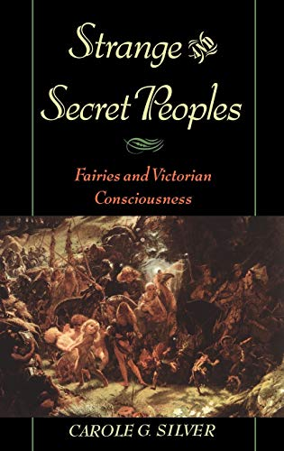 9780195121995: Strange and Secret Peoples: Fairies and Victorian Consciousness