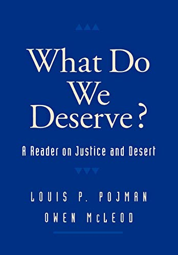 9780195122183: What Do We Deserve?: A Reader on Justice and Desert (Routledge Advances in International)