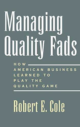 9780195122602: Managing Quality Fads: How American Business Learned to Play the Quality Game