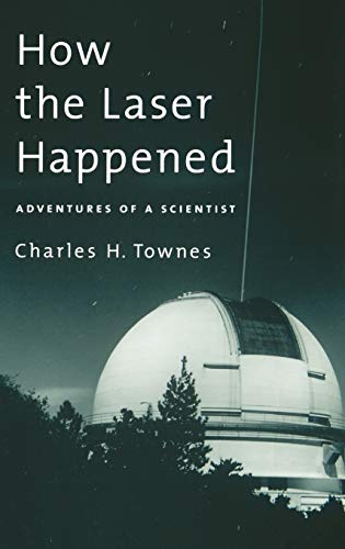 9780195122688: How the Laser Happened: Adventures of a Scientist