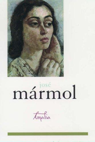 Amalia (Library of Latin America): Marmol, Jose