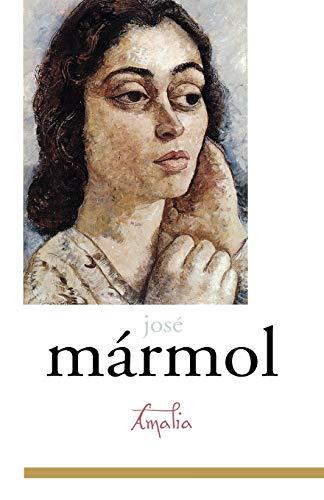 Amalia (Library of Latin America): Mármol, José
