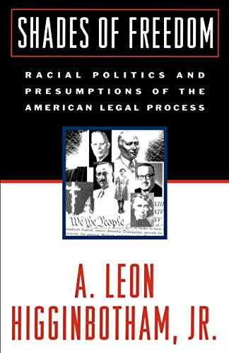 9780195122886: Shades of Freedom: Racial Politics and Presumptions of the American Legal Process