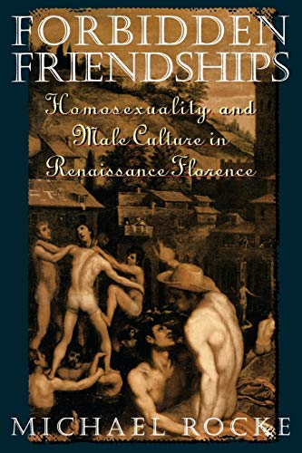 9780195122923: Forbidden Friendships: Homosexuality and Male Culture in Renaissance Florence (Studies in the History of Sexuality)