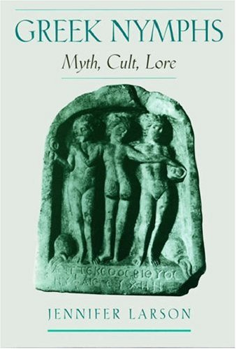 9780195122947: Greek Nymphs: Myth, Cult, Lore