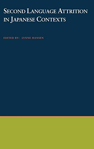 Second language attrition in Japanese contexts.: Hansen, Lynne (ed.)