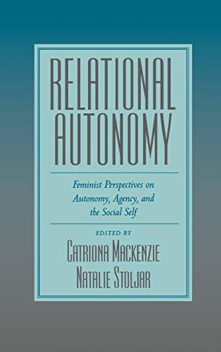 9780195123333: Relational Autonomy: Feminist Perspectives on Autonomy, Agency, and the Social Self