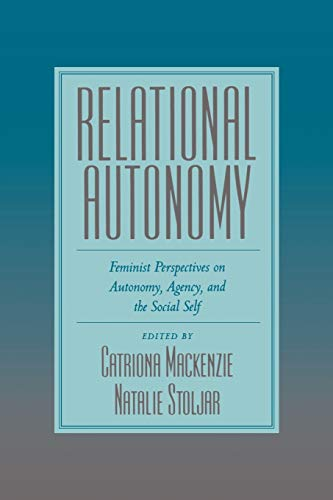 9780195123340: Relational Autonomy: Feminist Perspectives on Autonomy, Agency, and the Social Self