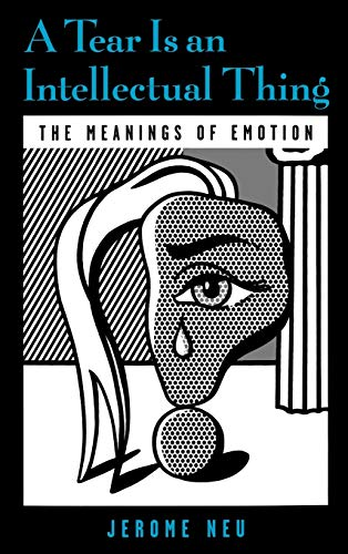 9780195123371: A Tear Is an Intellectual Thing: The Meanings of Emotion (Medicine)