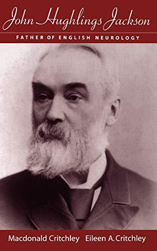 9780195123395: John Hughlings Jackson: Father of English Neurology (Contemporary Neurology Series (Cloth))
