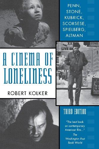 9780195123500: A Cinema of Loneliness: Penn, Stone, Kubrick, Scorsese, Spielberg, Altman