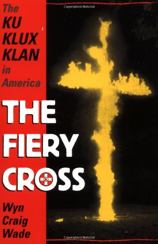9780195123579: The Fiery Cross: The Ku Klux Klan in America
