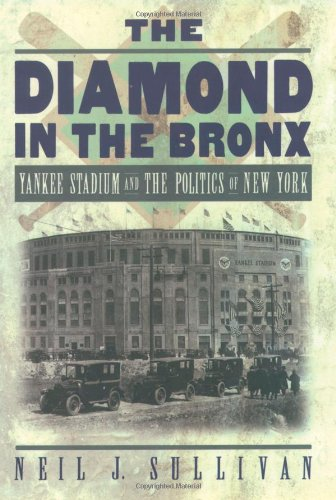 9780195123609: The Diamond in the Bronx: Yankee Stadium and the Politics of New York