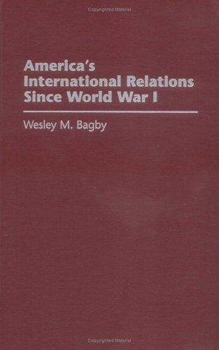 9780195123883: America's International Relations Since World War I