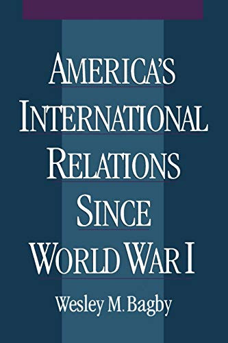 9780195123890: America's International Relations since World War I