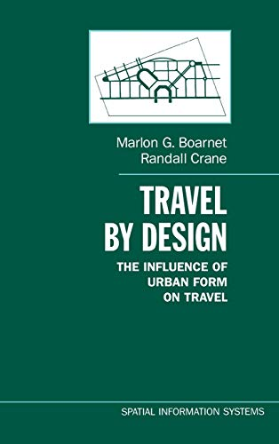 9780195123951: Travel by Design: The Influence of Urban Form on Travel (Spatial Information Systems)
