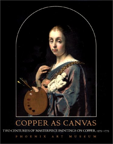 9780195123975: Copper as Canvas: Two Centuries of Masterpiece Paintings on Copper, 1575-1775