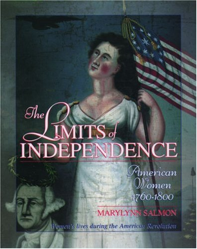 9780195124019: The Limits of Independence: American Women 1760-1800 (Young Oxford History of Women in the United States)