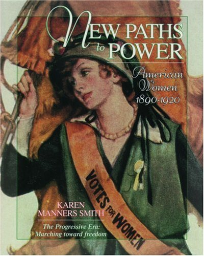 NEW PATHS TO POWER; AMERICAN WOMEN 1890-1920