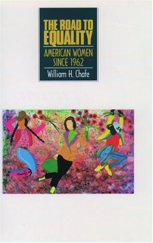 9780195124088: The Road to Equality: American Women Since 1962 (Young Oxford History of Women in the United States)